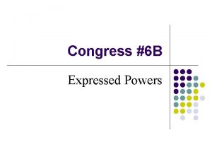 Congress 6 B Expressed Powers Quick Review 1