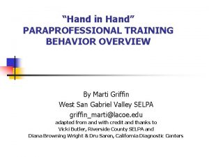 Hand in Hand PARAPROFESSIONAL TRAINING BEHAVIOR OVERVIEW By