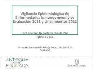 Vigilancia Epidemiolgica de Enfermedades Inmunoprevenibles Evaluacin 2011 y
