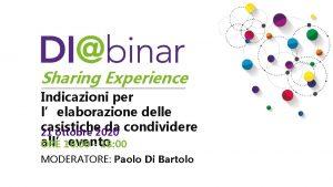 Sharing Experience Indicazioni per lelaborazione Indicazioni per delle