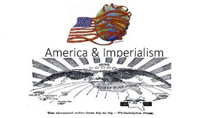 America Imperialism Causes America the Pacific Supporters of