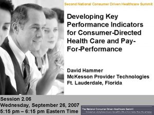 Consumer Driven Healthcare Summit 2007 Second National Consumer