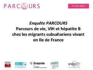 Enqute PARCOURS Parcours de vie VIH et hpatite