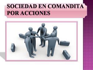 SOCIEDAD EN COMANDITA POR ACCIONES DEFINICIONES La sociedad