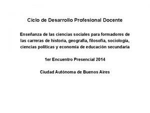Ciclo de Desarrollo Profesional Docente Enseanza de las