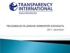 FELSZMOLSI ELJRSOK KORRUPCIS KOCKZATA 2011 december Trgypontok A