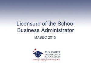 Licensure of the School Business Administrator MASBO 2015