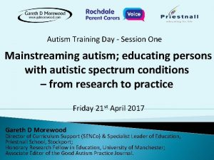 Autism Training Day Session One Mainstreaming autism educating