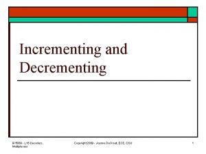 Incrementing and Decrementing 91509 L 15 Decoders Multiplexers