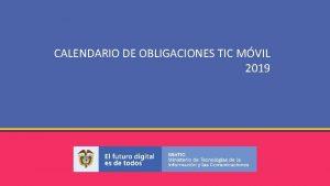 CALENDARIO OBLIGACIONES TIC MVIL CALENDARIO DE OBLIGACIONES TIC