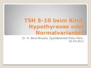 TSH 5 10 beim Kind Hypothyreose oder Normalvariante