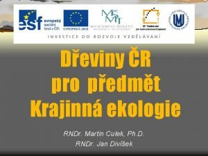 Deviny R pro pedmt Krajinn ekologie RNDr Martin