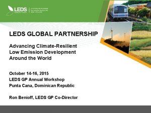 LEDS GLOBAL PARTNERSHIP Advancing ClimateResilient Low Emission Development