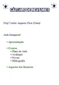 Prof Carlos Augusto Pires Guto Aula Inaugural Apresentao