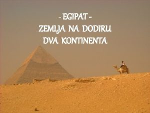 EGIPAT ZEMLJA NA DODIRU DVA KONTINENTA ARAPSKA REPUBLIKA