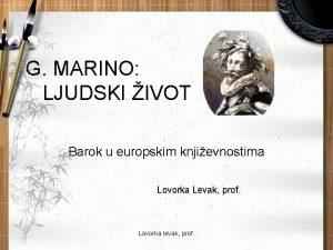 G MARINO LJUDSKI IVOT Barok u europskim knjievnostima