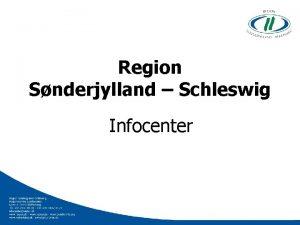 Region Snderjylland Schleswig Infocenter Praktische Probleme Praktische Probleme
