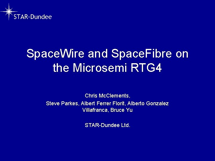 Space Wire and Space Fibre on the Microsemi