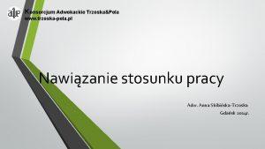 Konsorcjum Adwokackie TrzoskaPela www trzoskapela pl Nawizanie stosunku