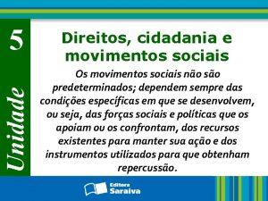 Unidade 5 Direitos cidadania e movimentos sociais Os