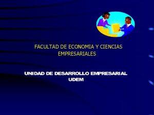 FACULTAD DE ECONOMIA Y CIENCIAS EMPRESARIALES LA UNIDAD