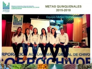 METAS QUINQUENALES 2015 2019 ESTABLECIMIENTO DE LAS METAS