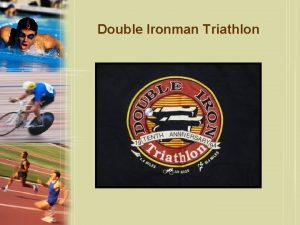 Double Ironman Triathlon Double Ironman Triathlon Double Ironman