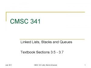 CMSC 341 Linked Lists Stacks and Queues Textbook