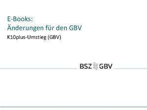 EBooks nderungen fr den GBV K 10 plusUmstieg