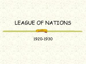 LEAGUE OF NATIONS 1920 1930 League of Nations