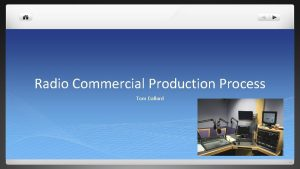 Radio Commercial Production Process Tom Dallard Production Facilities