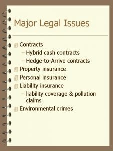 Major Legal Issues 4 Contracts Hybrid cash contracts
