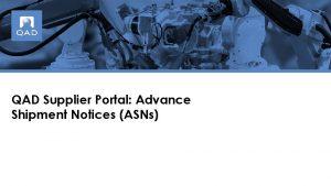 QAD Supplier Portal Advance Shipment Notices ASNs Supplier