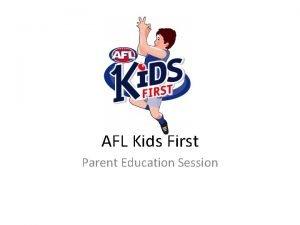 AFL Kids First Parent Education Session AFL Kids