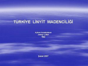 TRKYE LNYT MADENCL Ayhan Ksebalaban Jeoloji Y Mh