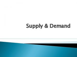 Supply Demand The Demand Function The Demand Function