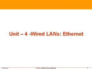 281020 Unit 4 Wired LANs Ethernet UnitIV Wired