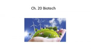 Ch 20 Biotech Tools and Techniques 1 2