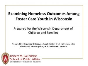 Examining Homeless Outcomes Among Foster Care Youth in