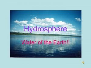 Hydrosphere Water of the Earth Water Cycle Evaporation