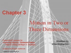 Chapter 3 Motion in Two or Three Dimensions