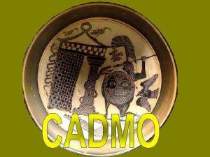 Cadmo fue un hroe legendario y fundador hijo