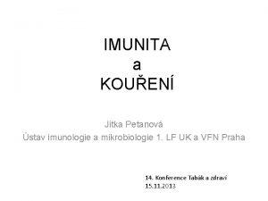 IMUNITA a KOUEN Jitka Petanov stav imunologie a