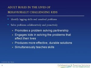 ADULT ROLES IN THE LIVES OF BEHAVIORALLY CHALLENGING