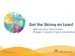 Get the Skinny on Lean With your host