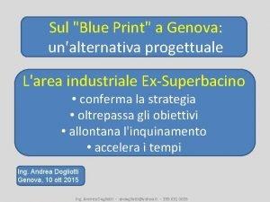 Sul Blue Print a Genova unalternativa progettuale Larea