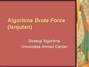 Algoritma Brute Force lanjutan Strategi Algoritma Universitas Ahmad