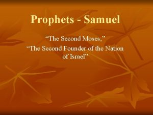 Prophets Samuel The Second Moses The Second Founder
