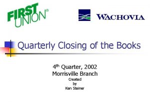 Quarterly Closing of the Books 4 th Quarter
