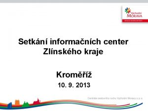 Setkn informanch center Zlnskho kraje Krom 10 9